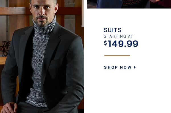 Presidents Day Sale | Suits starting at $149.99 + Sport Coats starting at $99.99 + MIX & MATCH 4/$125 Dress & Casual Shirts + 60% Off Outerwear and much more - SHOP NOW