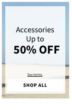 Accessories up to 50% Off