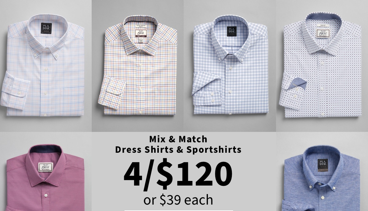 4 for $120 or $39 Each Sportshirts & Dress Shirts