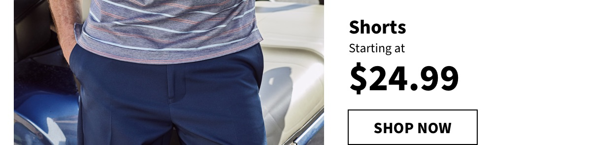 Shorts Starting at $24.99 - Shop Now