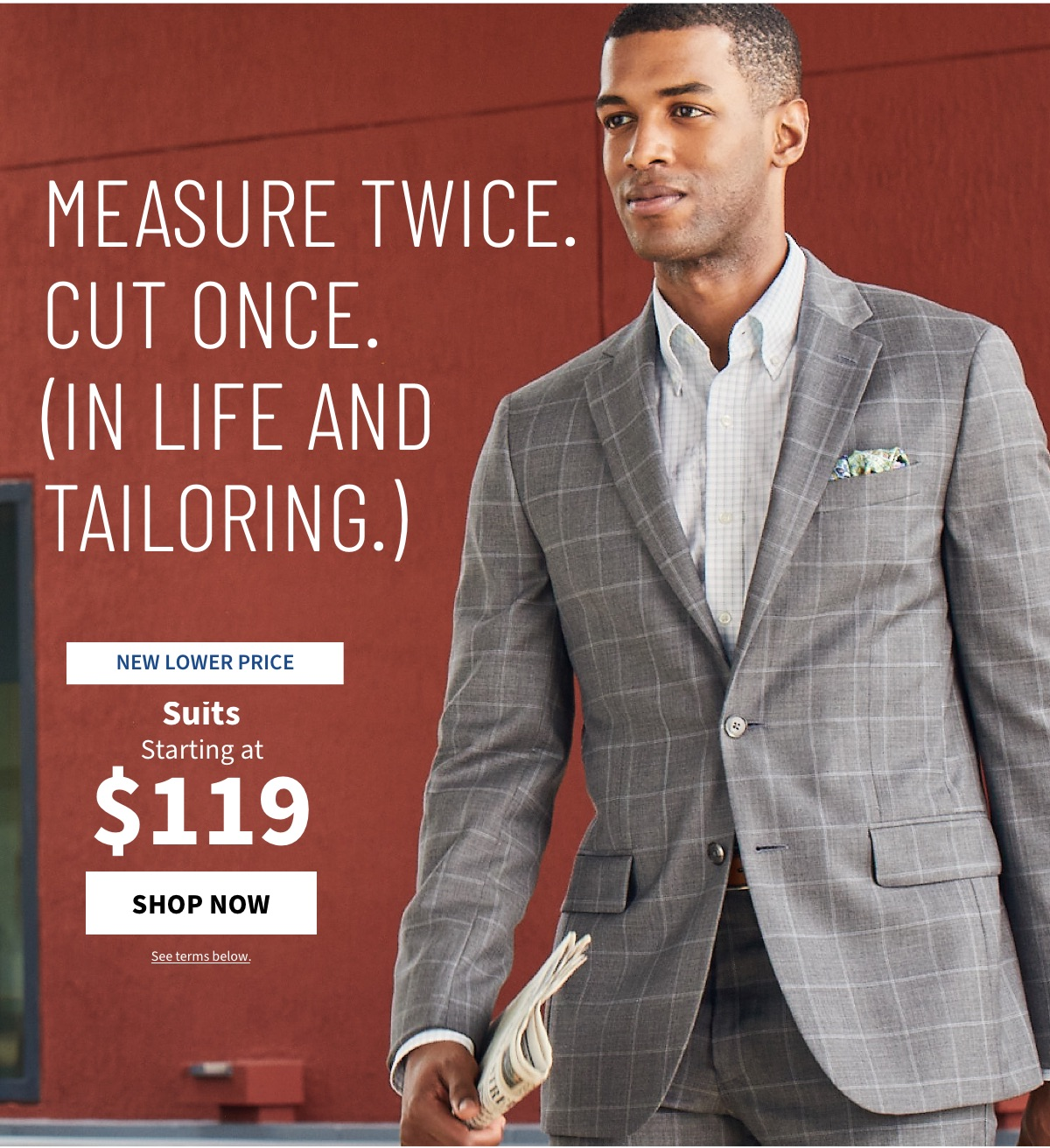 Suits Starting at $119 - Shop Now