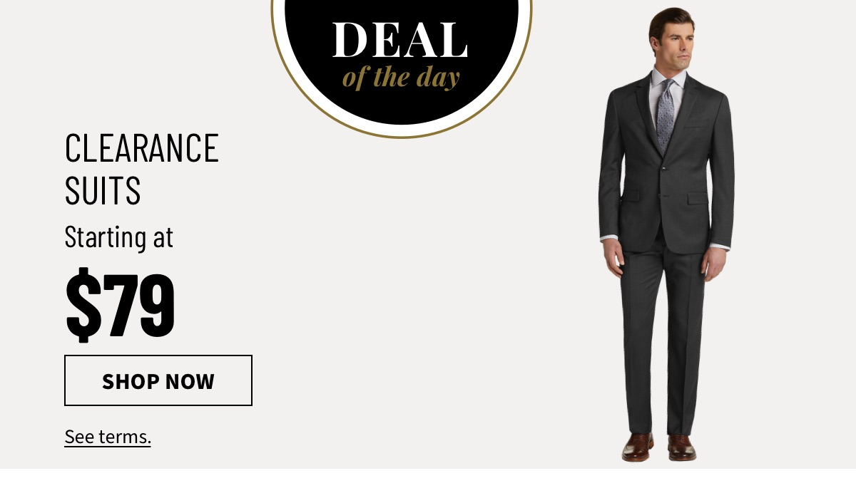 Deal of the Day | Clearance Suits starting at $79 - Shop Now