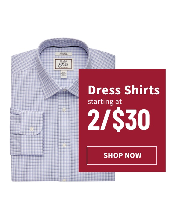 Dress Shirts as low as 2/$30 - Shop Now