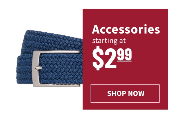 Accessories Starting at $2.99 - Shop Now