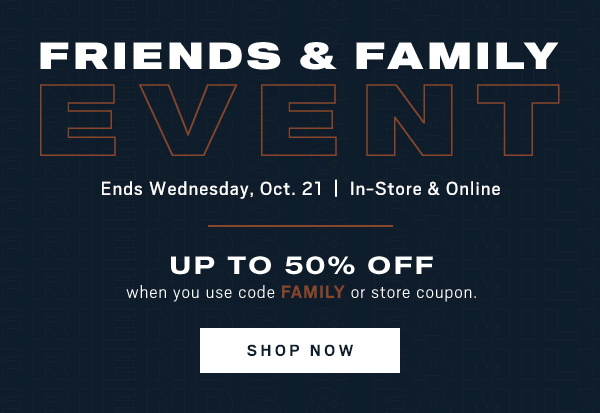 FRIENDS & FAMILY EVENT | UP TO 50% OFF when you use code FAMILY or store coupon - Shop My Store