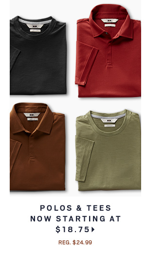Polos & Tees NOW starting at $18.75