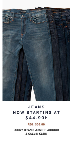 Jeans NOW starting at $44.99 (Lucky Brand, Joseph Abboud & Calvin Klein)