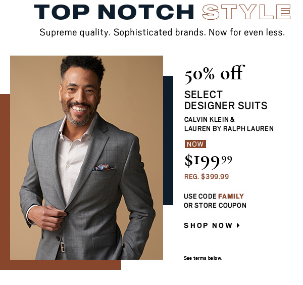 50% off Select Designer Suits (Calvin Klein and Lauren by Ralph Lauren) $199 - Shop Now