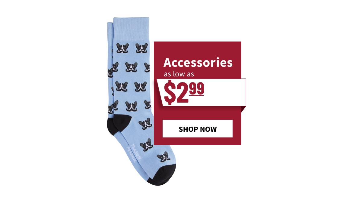 Accessories as low as $2.99 - Shop Now