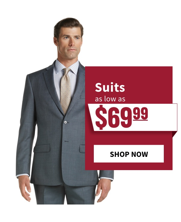 Suits as low as $69.99 - Shop Now