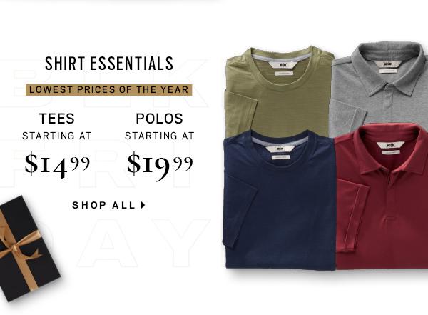 TEES STARTING AT $14.99 + POLOS STARTING AT $19.99 - Shop All