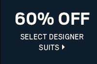 60% OFF DESIGNER SUITS