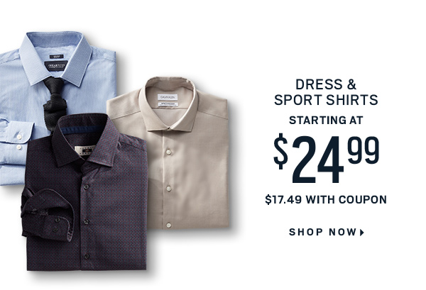DRESS & SPORT SHIRTS STARTING AT $24.99 ($17.49 WITH COUPON) - SHOP NOW
