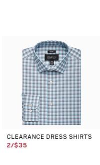 CLEARANCE DRESS SHIRTS 2/$35