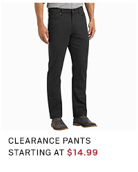 CLEARANCE PANTS STARTING AT $14.99