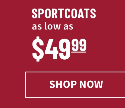 Sportcoats as low as $49.99 - Shop Now