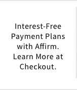 Interest Free Payment Plans with Affirm