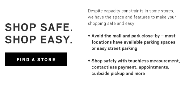 SAFETY AT OUR STORES - FIND A STORE